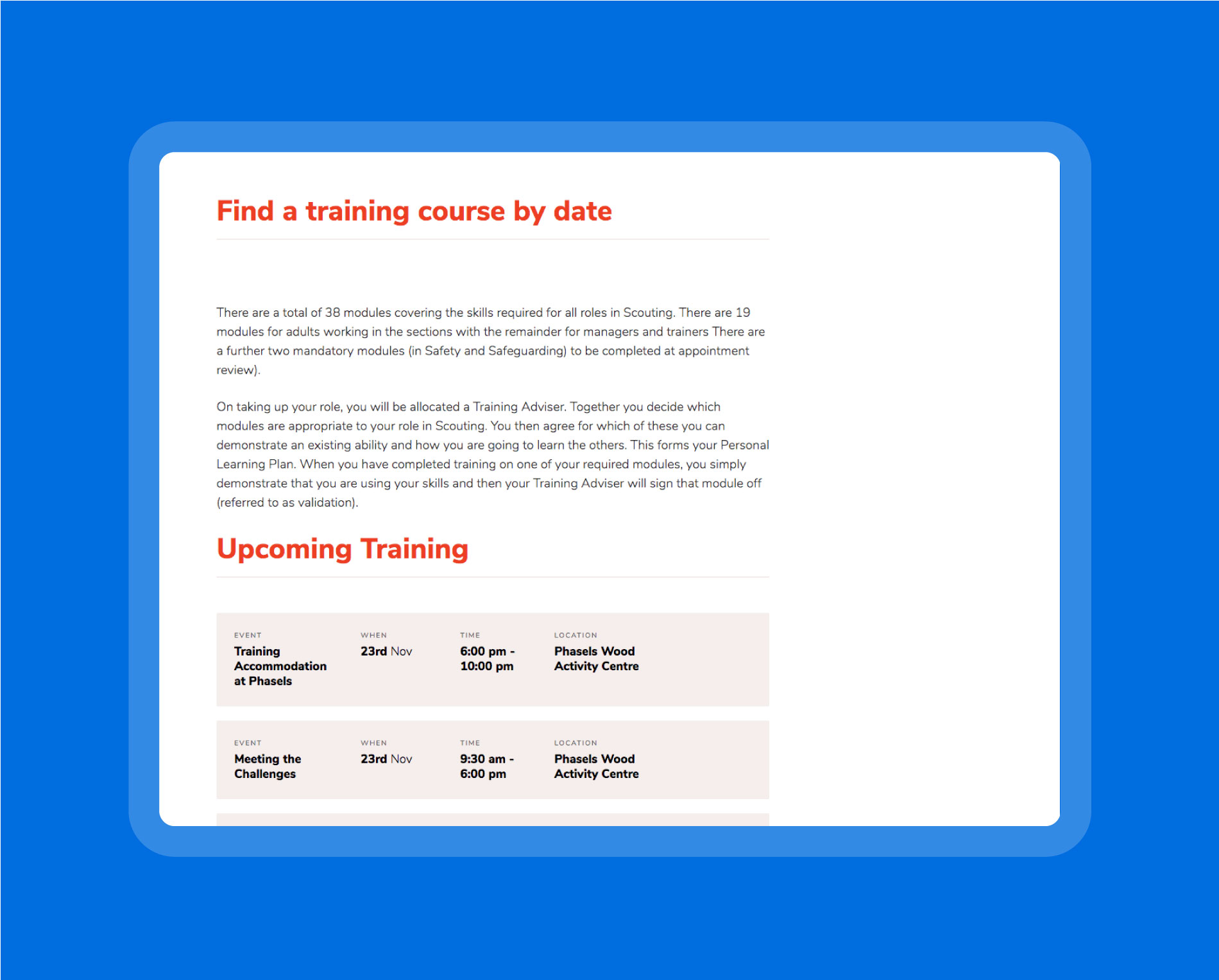 Bookable adult training events is a great addition to a District or County website, and can be hidden behind a password protected area for leaders, or kept public.